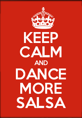 KEEP CALM AND DANCE MORE SALSA